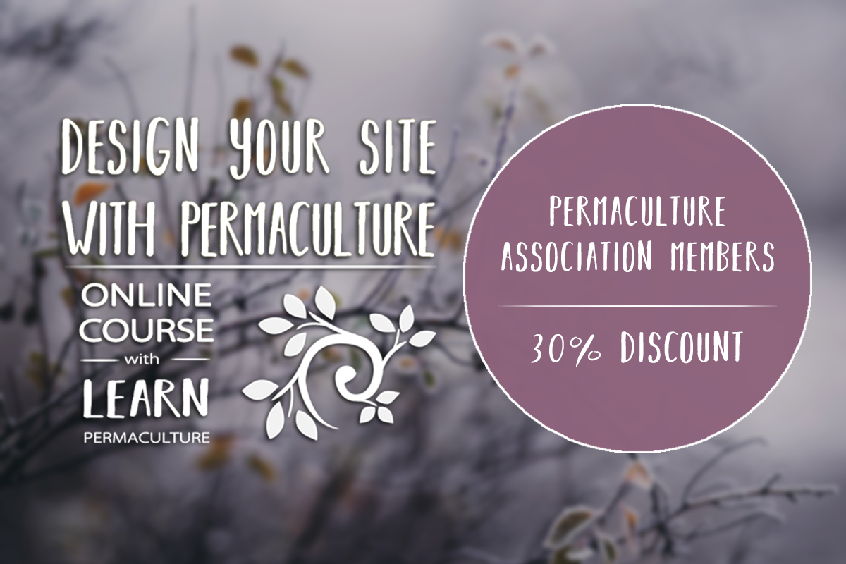 Design your site with permaculture online course. Permaculture Association members discount